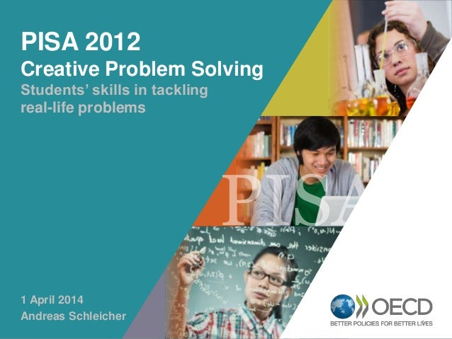 OECD EMPLOYER BRAND Playbook 1 PISA 2012 Creative Problem Solving Students' skills in tackling real-life problems 1 April ...