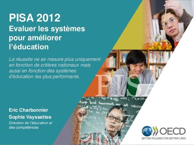 PISA 2012 Evaluer les systèmes pour améliorer l'éducation OECD EMPLOYER La réussite ne se BRAND mesure plus uniquement en ...
