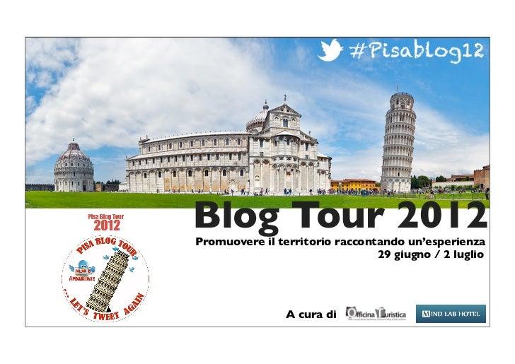 Blog Tour 2012Promuovere il territorio raccontando un'esperienza                                29 giugno / 2 luglio      ...