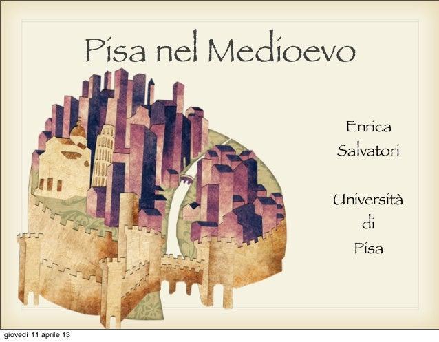 Pisa nel Medioevo                                       Enrica                                      Salvatori             ...
