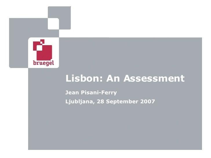 Lisbon: An Assessment Jean Pisani-Ferry Ljubljana, 28 September 2007