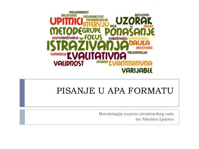 PISANJE U APA FORMATU Metodologija naučno istraživačkog rada mr Nikolina Ljepava