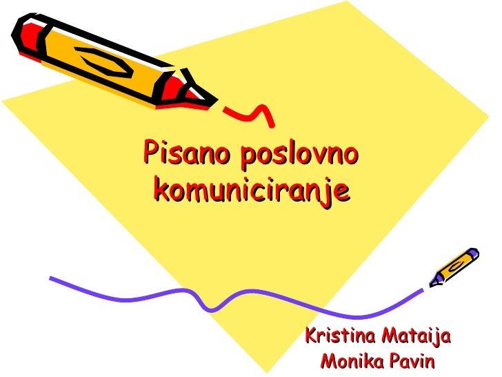 Pisano poslovno komuniciranje Kristina Mataija Monika Pavin