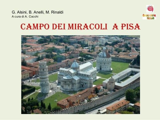 Campo dei miraColi a piSa G. Alsini, B. Anelli, M. Rinaldi A cura di A. Cocchi