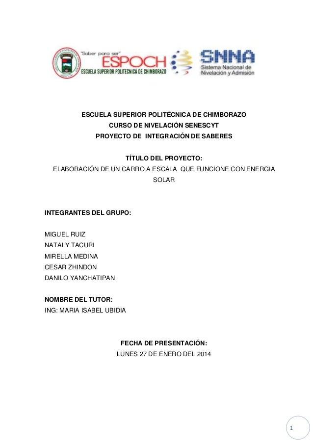 ESCUELA SUPERIOR POLITÉCNICA DE CHIMBORAZO CURSO DE NIVELACIÓN SENESCYT PROYECTO DE INTEGRACIÓN DE SABERES  TÍTULO DEL PRO...