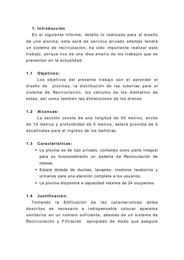 1. Introducción En el siguiente informe, detallo lo realizado para el diseño de una piscina, esta será de servicio privado...
