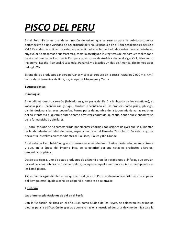 PISCO DEL PERUEn el Perú, Pisco es una denominación de origen que se reserva para la bebida alcohólicaperteneciente a una ...