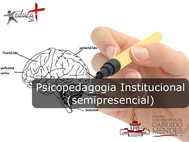 Psicopedagogia Institucional (semipresencial)