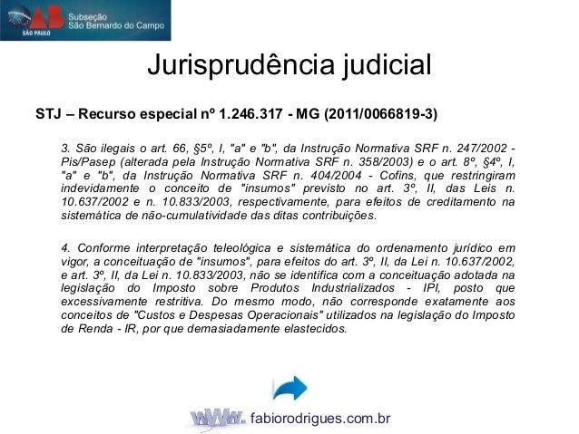 """fabiorodrigues.com.br STJ – Recurso especial nº 1.246.317 - MG (2011/0066819-3) 3. São ilegais o art. 66, §5º, I, """"a"""" e """"b..."""