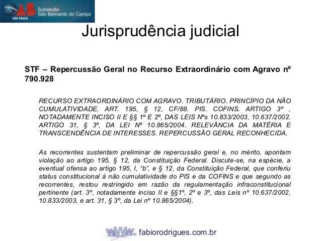 fabiorodrigues.com.br STF – Repercussão Geral no Recurso Extraordinário com Agravo nº 790.928 RECURSO EXTRAORDINÁRIO COM A...