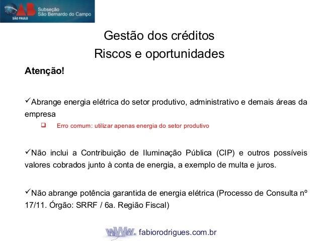 fabiorodrigues.com.br Atenção! Abrange energia elétrica do setor produtivo, administrativo e demais áreas da empresa  Er...
