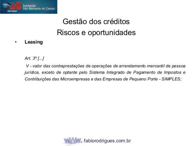 fabiorodrigues.com.br • Leasing Art. 3º [...] V - valor das contraprestações de operações de arrendamento mercantil de pes...