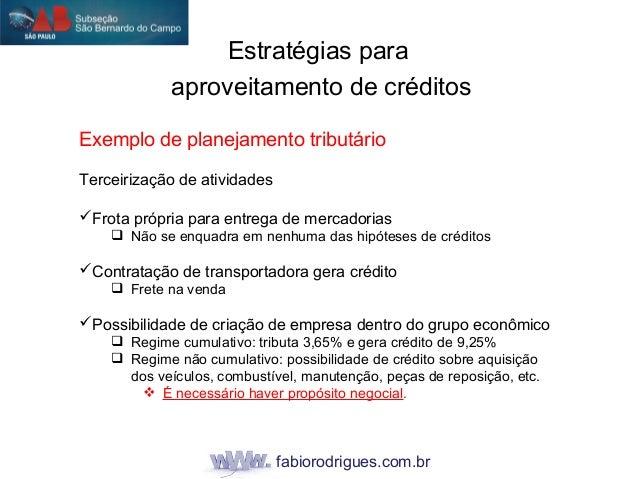 fabiorodrigues.com.br Exemplo de planejamento tributário Terceirização de atividades Frota própria para entrega de mercad...