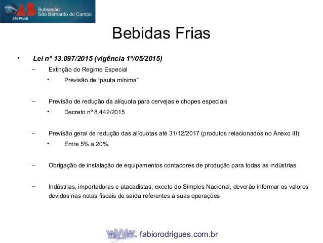 """fabiorodrigues.com.br • Lei nº 13.097/2015 (vigência 1º/05/2015) – Extinção do Regime Especial • Previsão de """"pauta mínima..."""