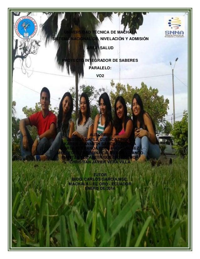 {{{ UNIVERSIDAD TÉCNICA DE MACHALA SISTEMA NACIONAL DE NIVELACIÓN Y ADMISIÓN ÁREA: SALUD PROYECTO INTEGRADOR DE SABERES PA...