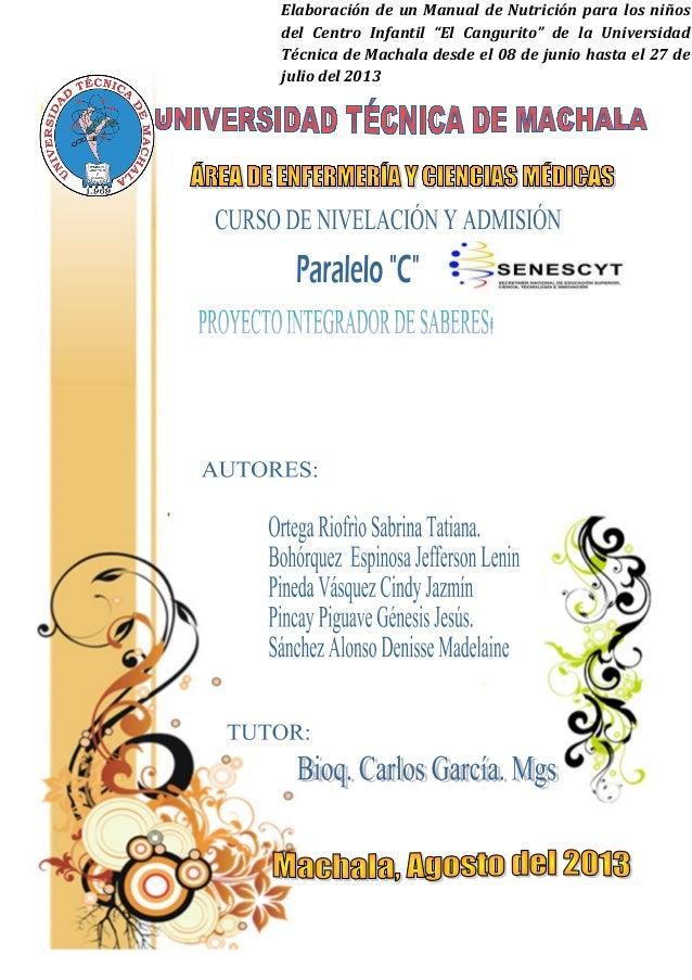 """Elaboración de un Manual de Nutrición para los niños del Centro Infantil """"El Cangurito"""" de la Universidad Técnica de Macha..."""