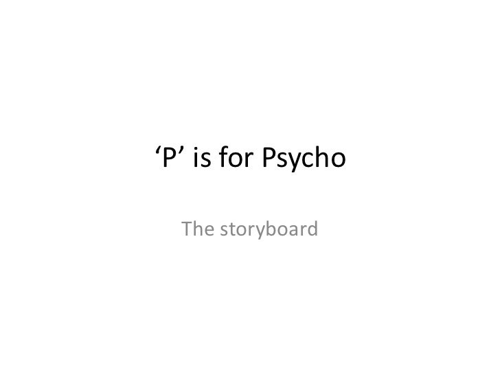 'P' is for Psycho  The storyboard