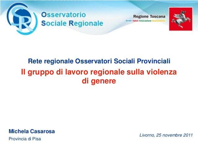 Rete regionale Osservatori Sociali Provinciali      Il gruppo di lavoro regionale sulla violenza                       di ...