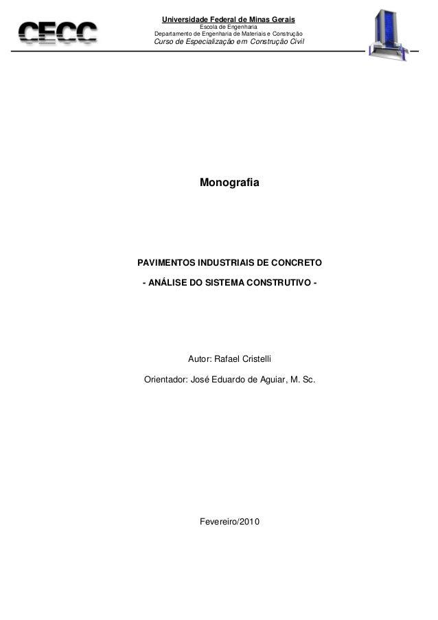 Monografia PAVIMENTOS INDUSTRIAIS DE CONCRETO - ANÁLISE DO SISTEMA CONSTRUTIVO - Autor: Rafael Cristelli Orientador: José ...