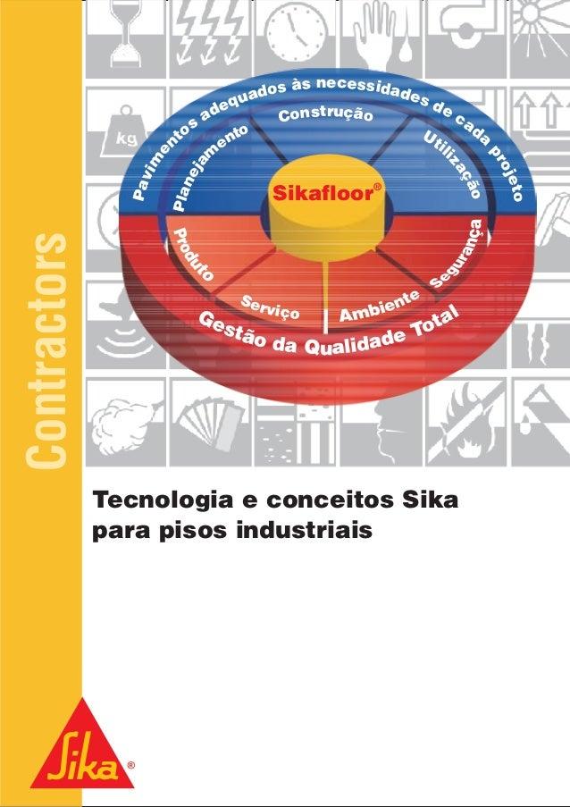 Construção Utili zação Serviço Sikafloor ® Pavim e ntos adequados às necessidades de cada projeto Gestão da Qualidade Tota...