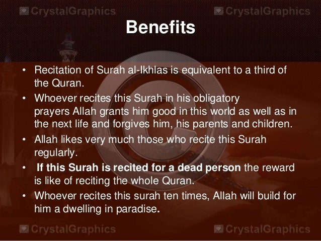benefits of surah ikhlas Learn the benefits of reading surah yaseen everyday and let it motivate you to read and memorize this blessed surah for more rewards in your life.