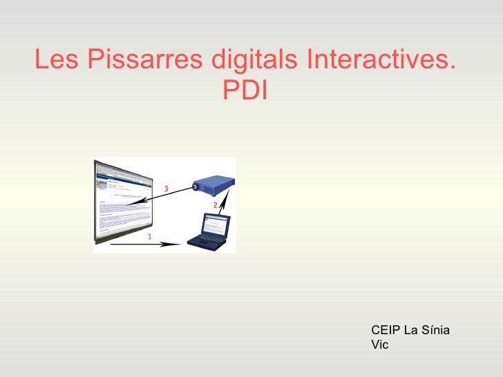 Les Pissarres digitals Interactives. PDI CEIP La Sínia Vic
