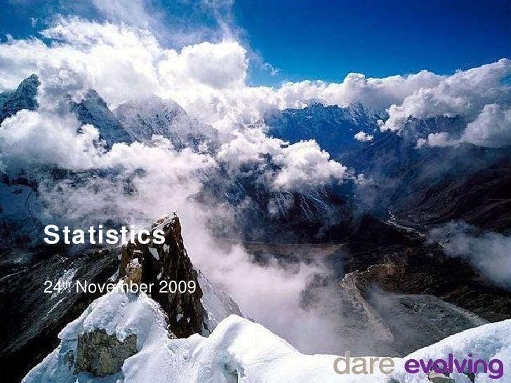 Statistics 24 th  November 2009
