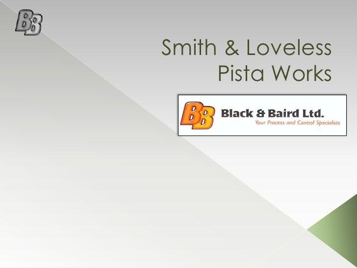 Smith & LovelessPista Works<br />