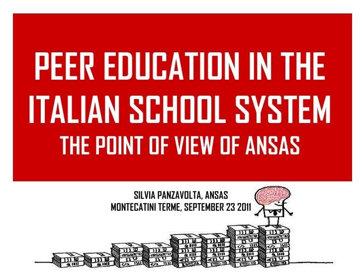 Documentare il progetto Classi 2.0 SILVIA PANZAVOLTA, ANSAS MONTECATINI TERME, SEPTEMBER 23 2011 PEER EDUCATION IN THE ITA...
