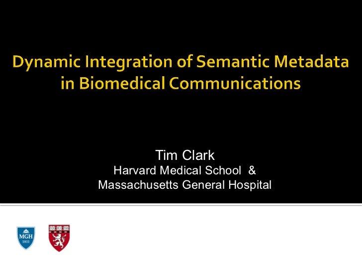 Tim Clark    Harvard Medical School &  Massachusetts General Hospital Pistoia Alliance Conference         April 12, 2011Co...
