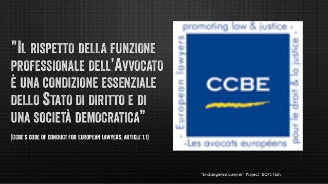 """""""Endangered Lawyer"""" Project, UCPI, Italy """"IL RISPETTO DELLA FUNZIONE PROFESSIONALE DELL'AVVOCATO È UNA CONDIZIONE ESSENZIA..."""