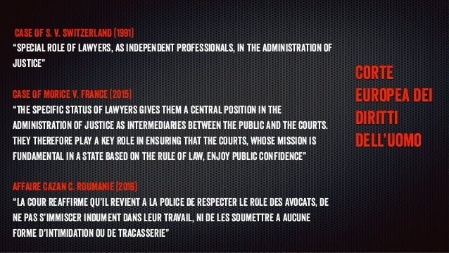 """CASE OF S. v. SWITZERLAND (1991) """"special role of lawyers, as independent professionals, in the administration of justice""""..."""
