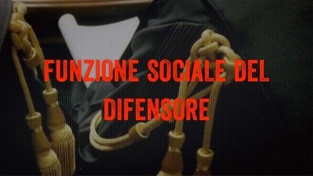 FUNZIONE SOCIALE DEL DIFENSORE