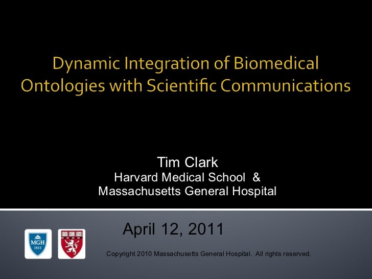 Tim Clark Harvard Medical School  & Massachusetts General Hospital April 12, 2011 Copyright 2010 Massachusetts General Hos...