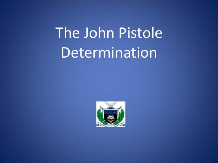 The John Pistole Determination
