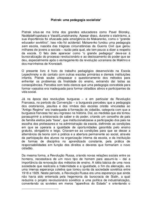 Pistrak: uma pedagogia socialista*Pistrak situa-se ma linha dos grandes educadores como Pavel Blonsky,NadéjdaKrupskaia e V...