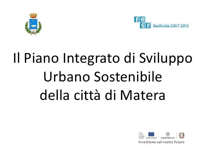 Il Piano Integrato di Sviluppo Urbano Sostenibile della città di Matera<br />