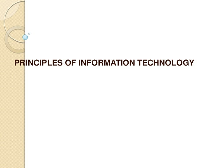 PRINCIPLES OF INFORMATION TECHNOLOGY<br />