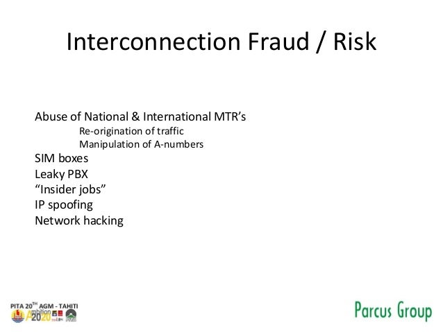 Interconnection Fraud / Risk Abuse of National & International MTR's Re-origination of traffic Manipulation of A-numbers S...