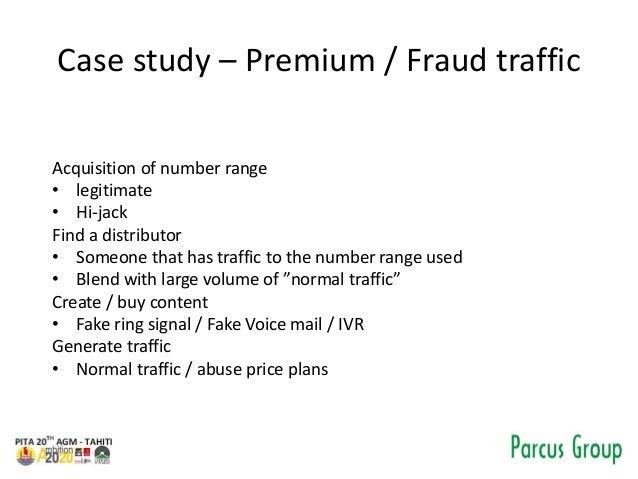 Case study – Premium / Fraud traffic Acquisition of number range • legitimate • Hi-jack Find a distributor • Someone that ...