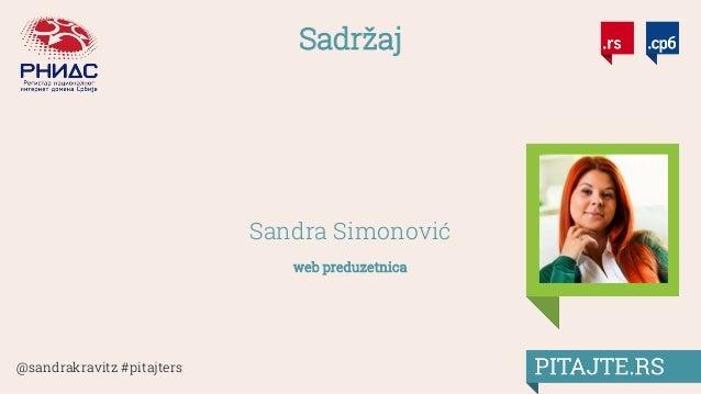 @sandrakravitz #pitajters Sadržaj Sandra Simonović web preduzetnica