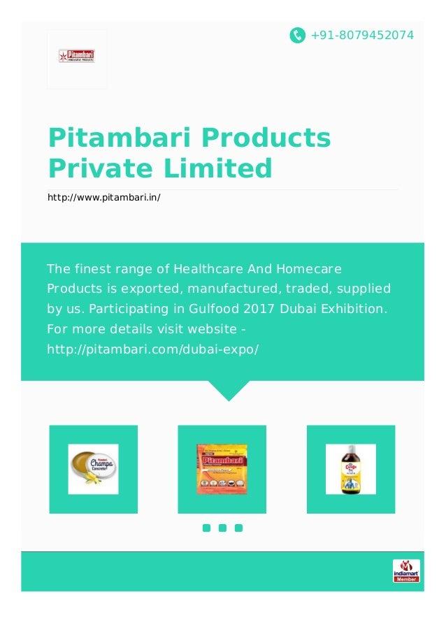 +91-8079452074 Pitambari Products Private Limited http://www.pitambari.in/ The finest range of Healthcare And Homecare Pro...