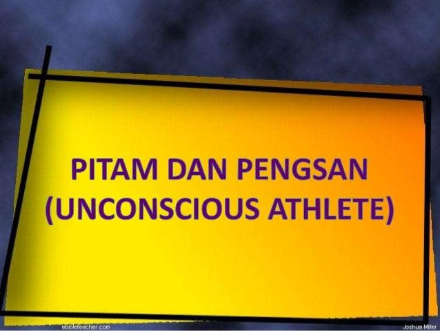 Definisi Pitam dan Pengsan• Seseorang akan pitam atau pengsan apabila  aliran darah ke otak berkurangan  seketika, menyeba...