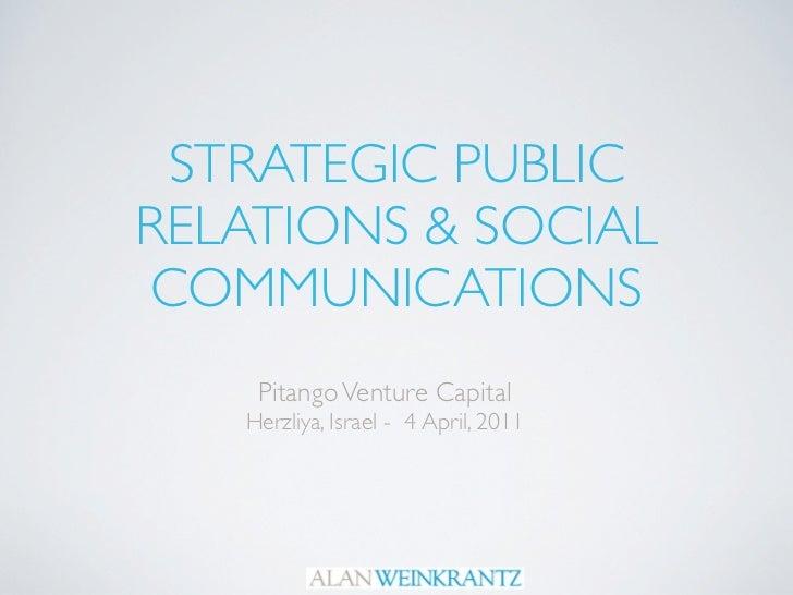 STRATEGIC PUBLICRELATIONS & SOCIALCOMMUNICATIONS    Pitango Venture Capital   Herzliya, Israel - 4 April, 2011