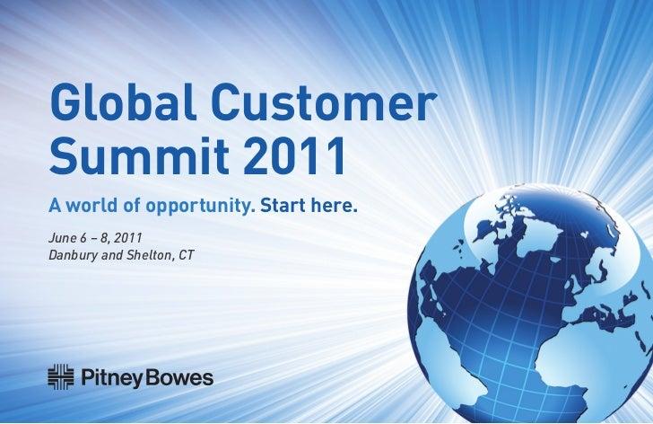 Global CustomerSummit 2011A world of opportunity. Start here.June 6 – 8, 2011Danbury and Shelton, CT                      ...