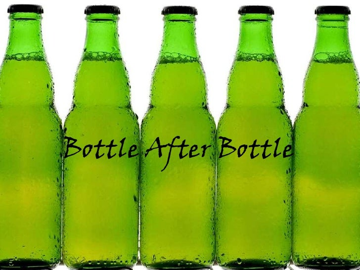 Bottle After Bottle <br />