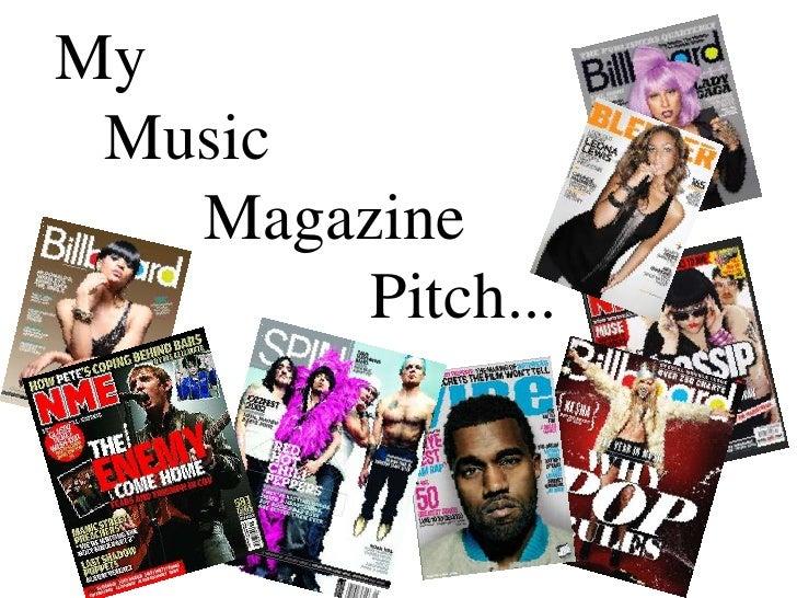 My    Music         Magazine                   Pitch...<br />