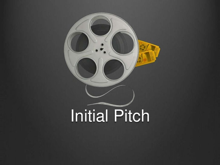 Initial Pitch