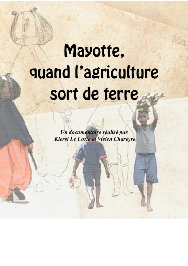 Mayotte,quand l'agriculturesort de terreUn documentaire réalisé parKlervi Le Cozic et Vivien Chareyre