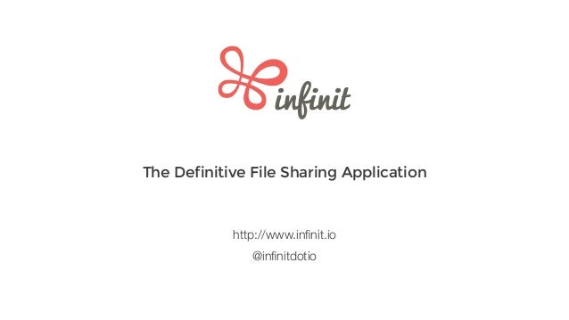 The Definitive File Sharing Application @infinitdotio http://www.infinit.io